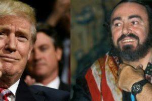 Trump e Pavarotti